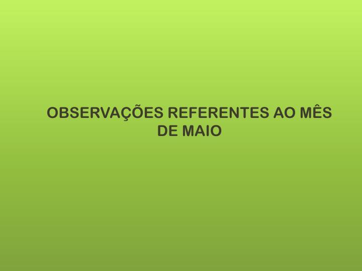 OBSERVAÇÕES REFERENTES AO MÊS DE MAIO