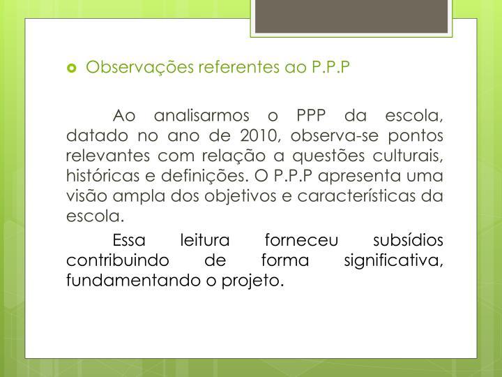 Observações referentes ao P.P.P