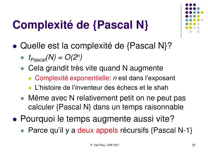 Complexité de {Pascal N}