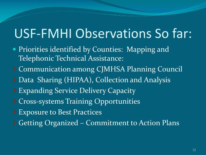 USF-FMHI Observations So far: