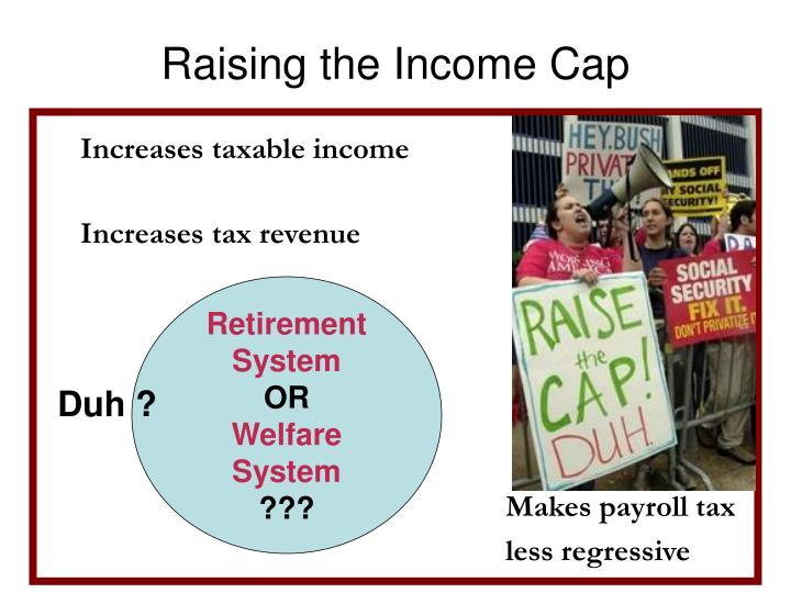 Raising the Income Cap