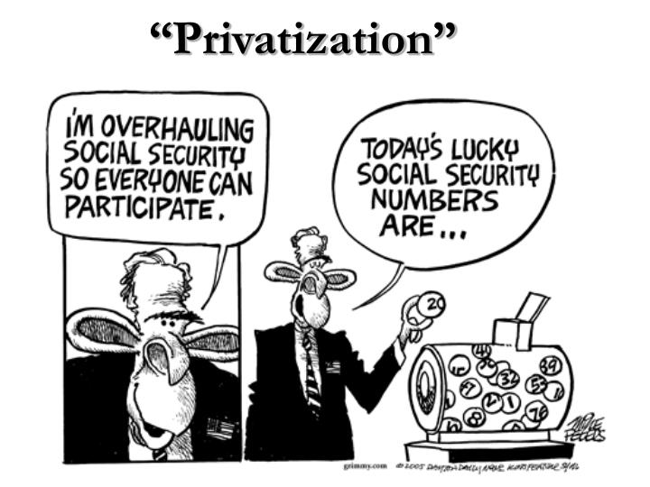 """Privatization"""