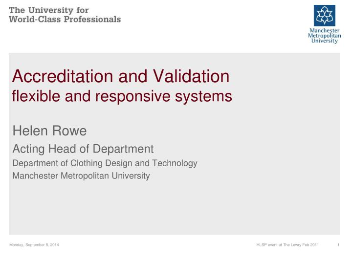 Accreditation and validation flexible and responsive systems