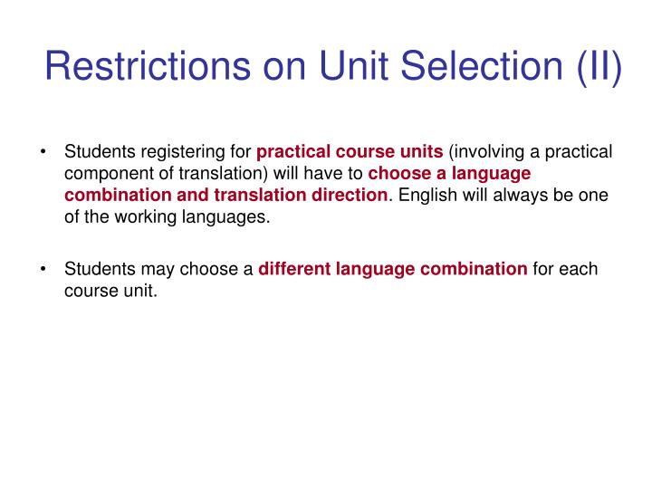 Restrictions on Unit Selection (II)