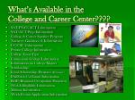 what s available in the college and career center