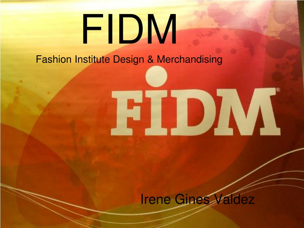 Ppt Fidm Fashion Institute Design Merchandising Powerpoint Presentation Id 4101260