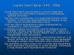 loyolai szent ign c 1491 1556