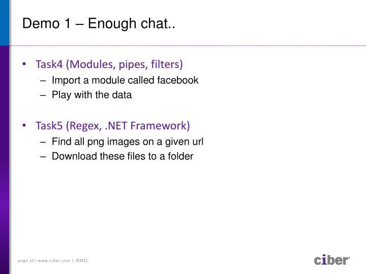 Demo 1 – Enough chat..