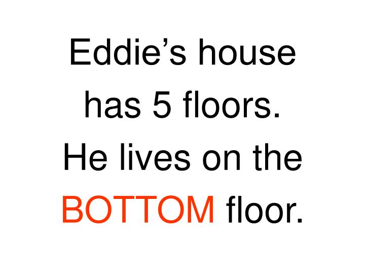 Eddie's house