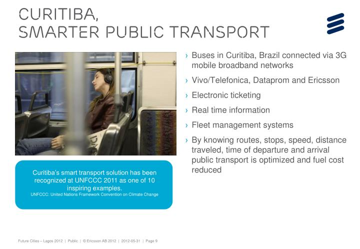 Curitiba's smart transport solution has been recognized at UNFCCC 2011 as one of 10 inspiring examples.