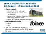 ieee s recent visit to brazil 23 august 2 september 20101
