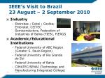 ieee s visit to brazil 23 august 2 september 2010