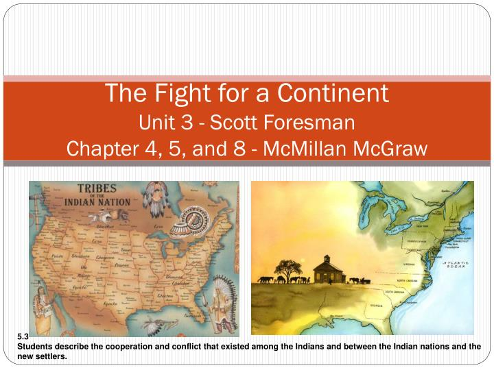 the fight for a continent unit 3 scott foresman chapter 4 5 and 8 mcmillan mcgraw n.