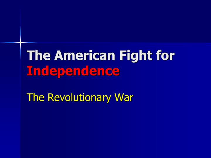 the american fight for independence n.