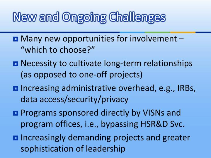 New and Ongoing Challenges