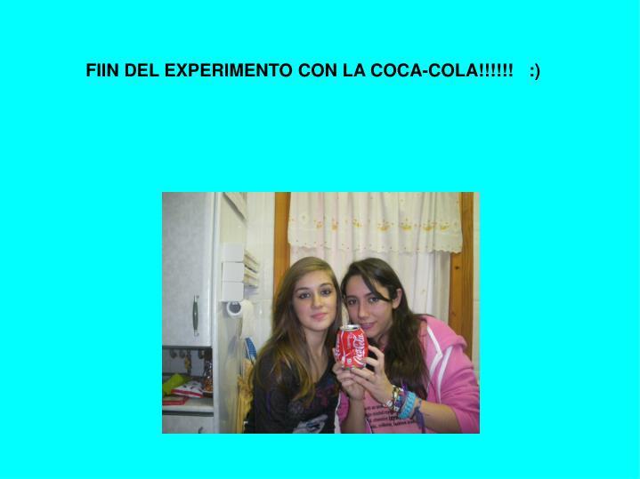 FIIN DEL EXPERIMENTO CON LA COCA-COLA!!!!!!   :)