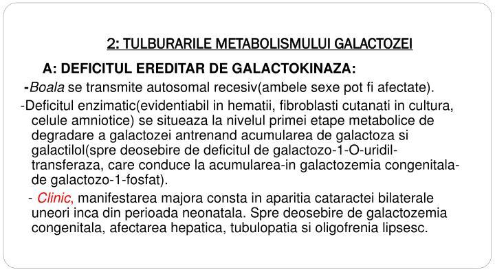 2: TULBURARILE METABOLISMULUI GALACTOZEI