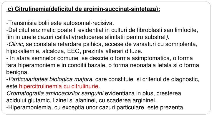 c) Citrulinemia(deficitul de arginin-succinat-sintetaza):