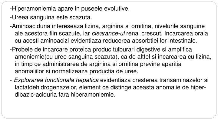 -Hiperamoniemia apare in puseele evolutive.
