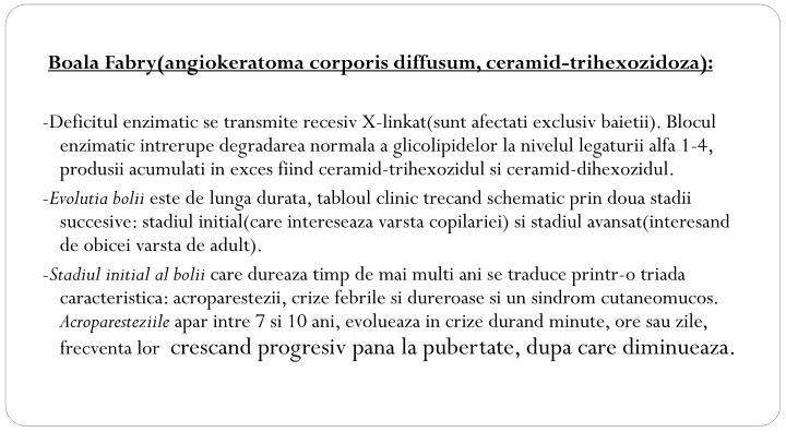 Boala Fabry(angiokeratoma corporis diffusum, ceramid-trihexozidoza):