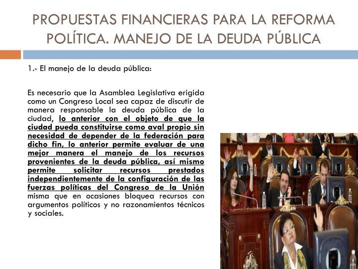 PROPUESTAS FINANCIERAS PARA LA REFORMA POL