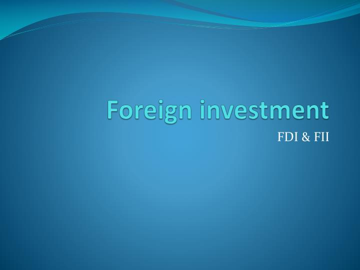 fdi ppt Discuss foreign direct investment ppt within the financial management forums, part of the publish / upload project or download reference project category the ppt are.