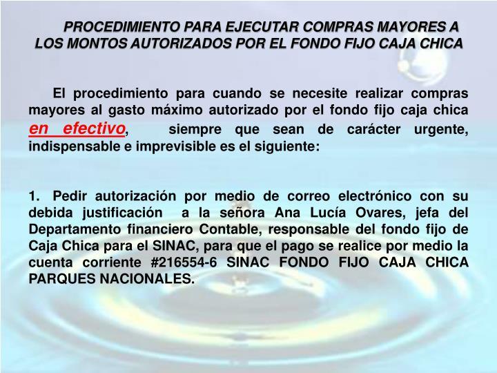PROCEDIMIENTO PARA EJECUTAR COMPRAS MAYORES A LOS MONTOS AUTORIZADOS POR EL FONDO FIJO CAJA CHICA
