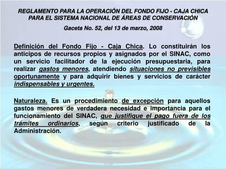 REGLAMENTO PARA LA OPERACIÓN DEL FONDO FIJO - CAJA CHICA PARA EL SISTEMA NACIONAL DE ÁREAS DE CONS...