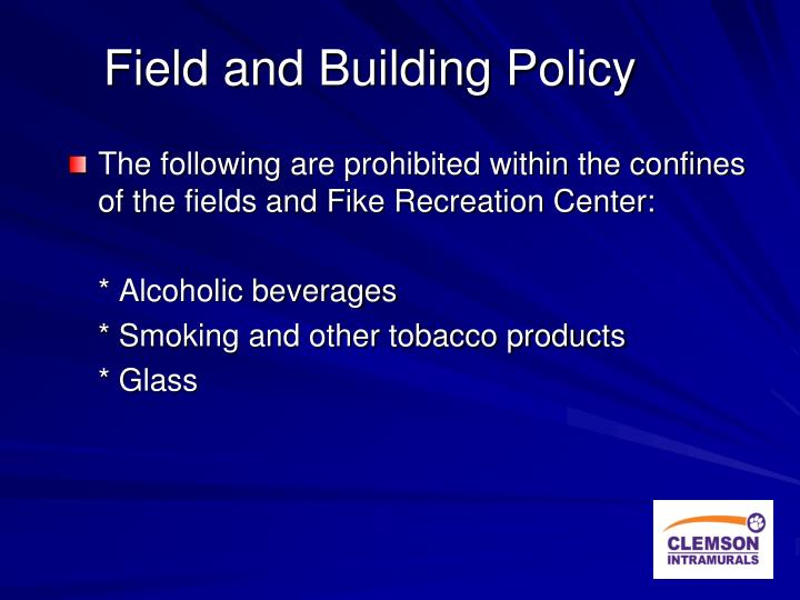 Field and Building Policy