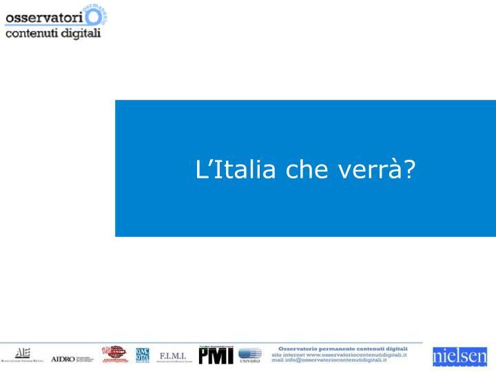 L'Italia che verrà?