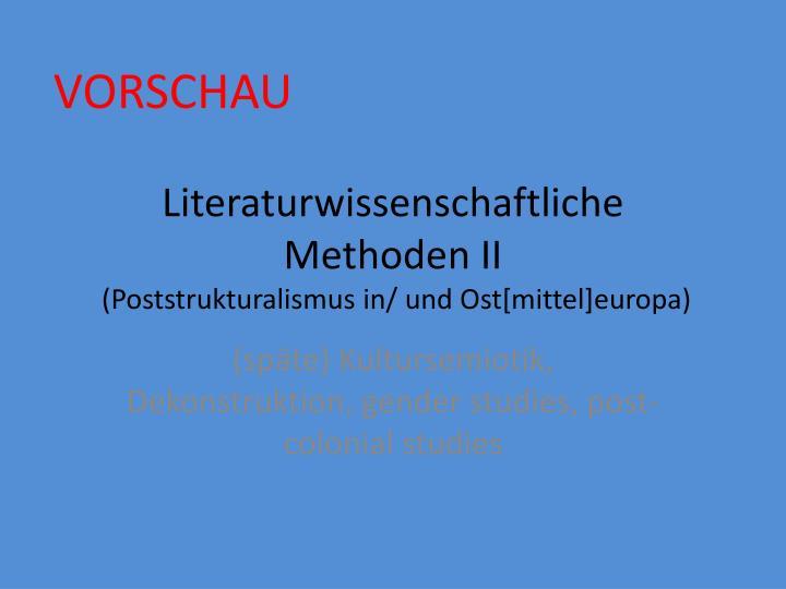 Literaturwissenschaftliche methoden ii poststrukturalismus in und ost mittel europa