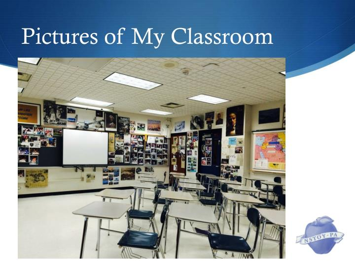Pictures of my classroom