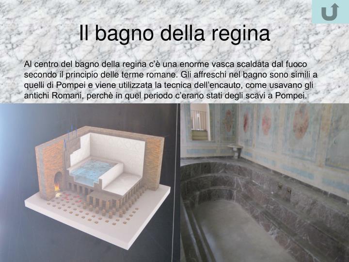 Il bagno della regina