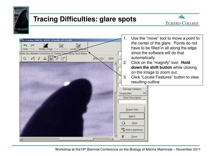 Tracing Difficulties: glare spots