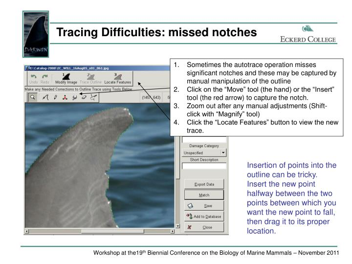 Tracing Difficulties: missed notches