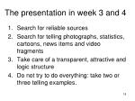 the presentation in week 3 and 4