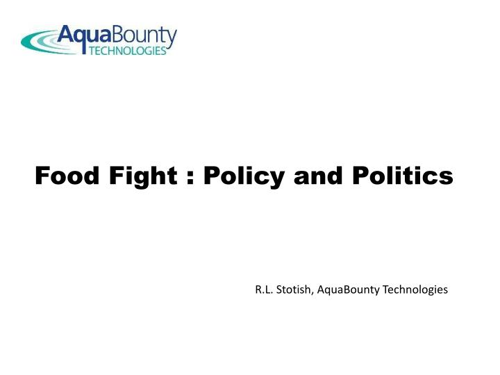 Food Fight : Policy and Politics