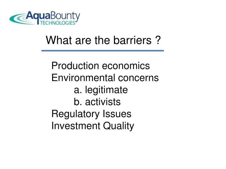 What are the barriers ?