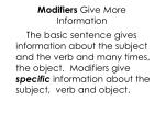 modifiers give more information