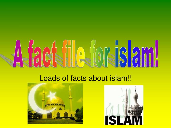 loads of facts about islam n.