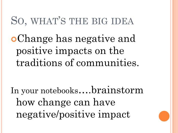 So, what's the big idea