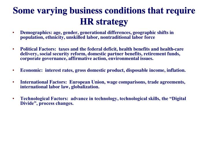 Some varying business conditions that require HR strategy