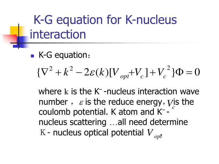 K g equation for k nucleus interaction