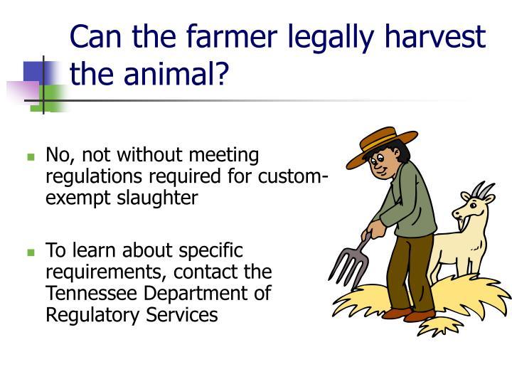 Can the farmer legally harvest the animal?