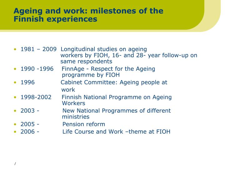 Ageing and work milestones of the finnish experiences