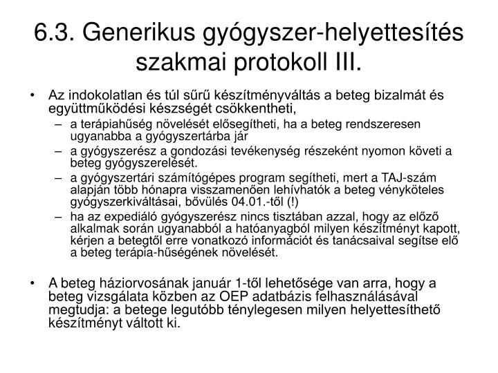 6.3. Generikus gyógyszer-helyettesítés szakmai protokoll III.