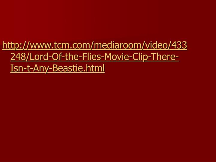 http://www.tcm.com/mediaroom/video/433248/Lord-Of-the-Flies-Movie-Clip-There-Isn-t-Any-Beastie.html