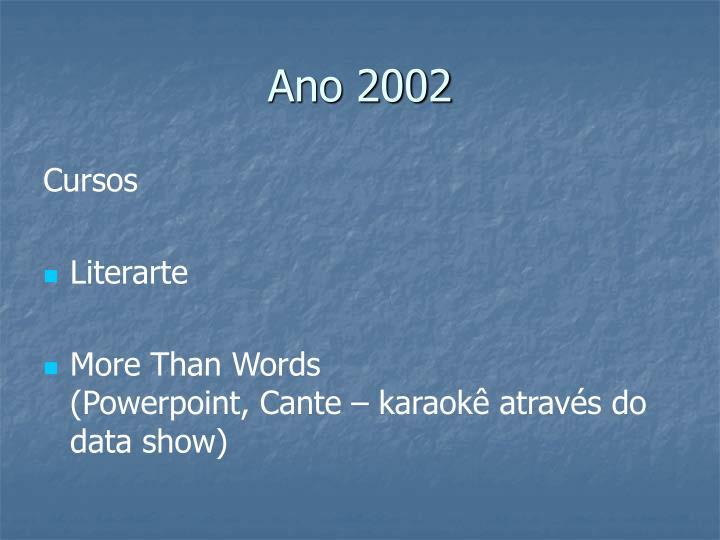 Ano 2002