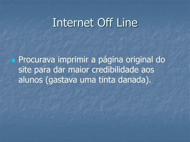 Internet Off Line