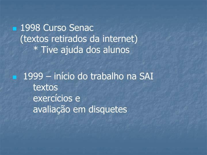 1998 Curso Senac                        (textos retirados da internet)               * Tive ajuda d...